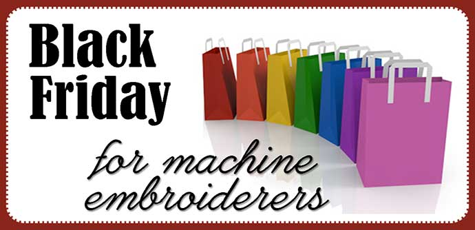 Black Friday Embroidery Shopping
